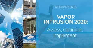 "Geosyntec Launches ""Vapor Intrusion 2020: Assess, Optimize, Implement"" Webinar Series"